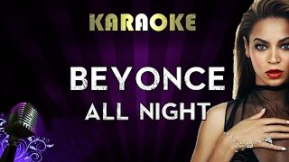 Beyonce - All Night | Official Karaoke Instrumental Lyrics Cover Sing Along