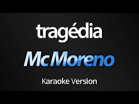 TRAGÉDIA Karaoke  - Mc Moreno com letra