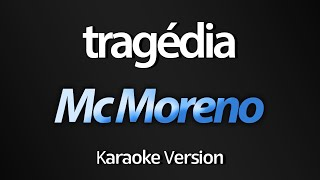 TRAGÉDIA (Karaoke Version) - Mc Moreno (com letra)