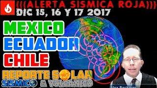 (((ALERTA SISMICA))) MEXICO, GUERRERO, MICHOACAN, OAXACA,  ECUADOR CHILE - REPSOL DIC 15 2017