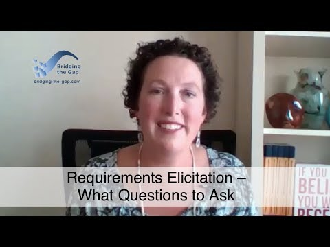 Requirements Elicitation – What Questions to Ask