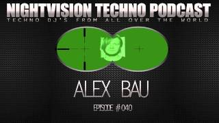 Alex Bau [DE] - NightVision Techno PODCAST 40 pt.2