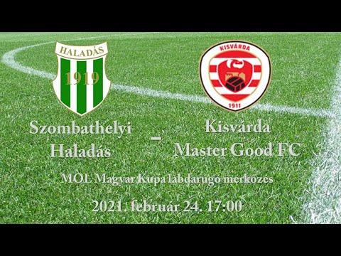 Szombathelyi  Haladás - Kisvárda Master Good FC - MOL Magyar Kupa labdarúgó mérkőzés