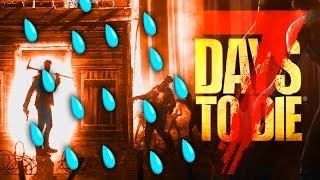 WHEN IT RAINS IT POURS ★ 7 Days to Die - Alpha 15 (45)