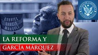 LA REFORMA Y GARCÍA MÁRQUEZ-EL PULSO DE LA REPÚBLICA