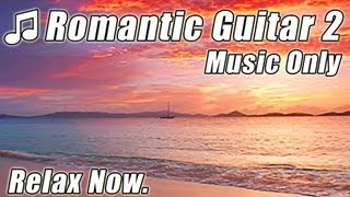 ROMANTIC GUITAR Music Best Relaxing Slow Spanish Love Songs Classical Latin Acoustic Instrumental 2