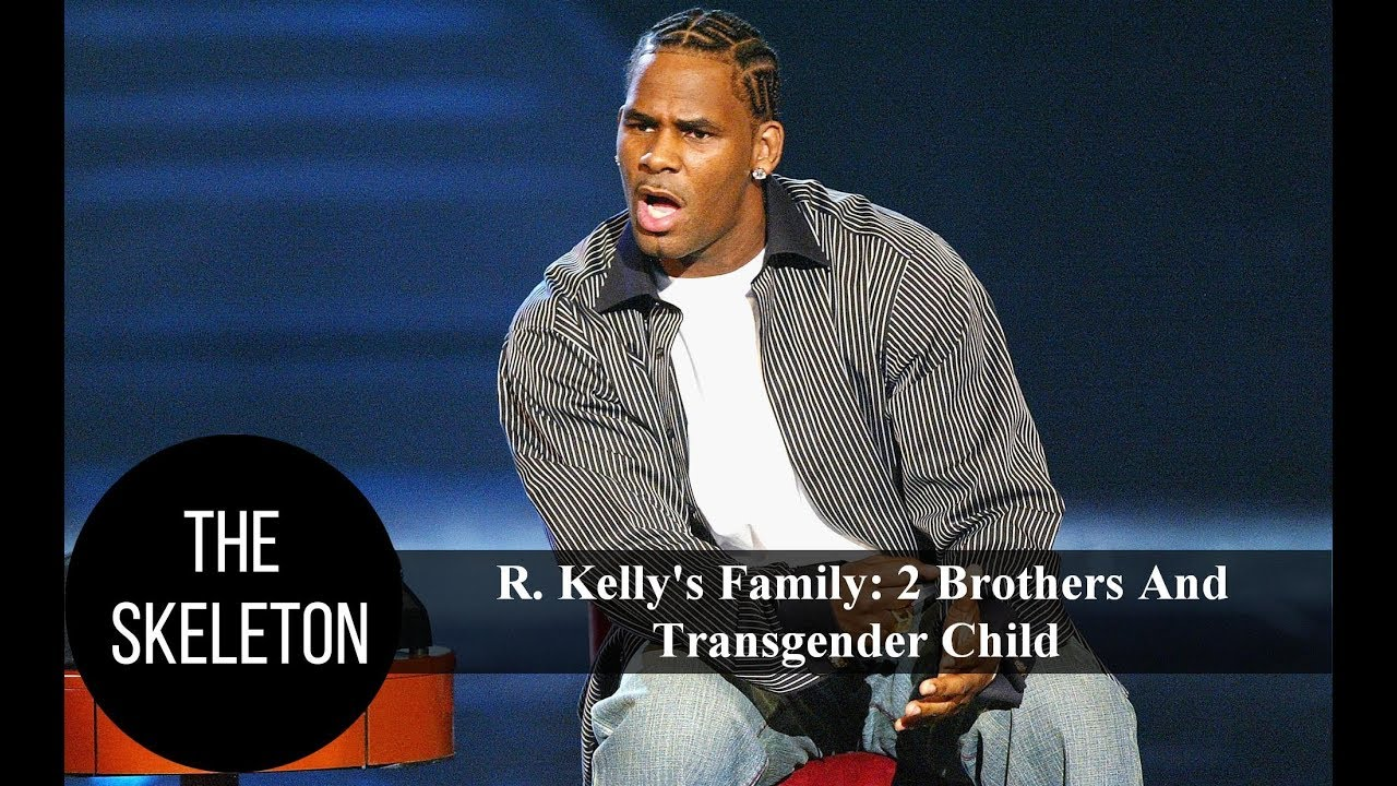 R  Kelly's Family: 2 Brothers And Transgender Child