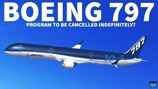 Boeing 797 Cancelled Indefinitely?