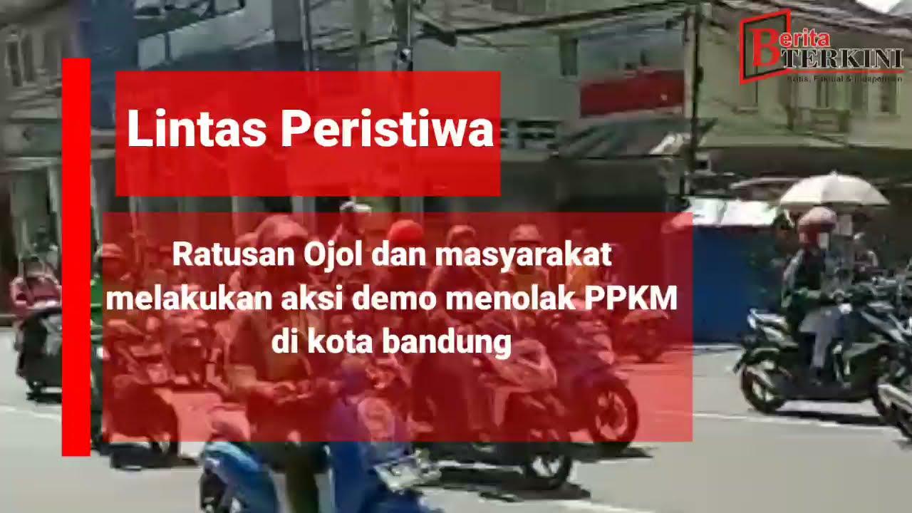 Ratusan Ojol dan masyarakat kota bandung lakukan aksi demo tolak PPKM