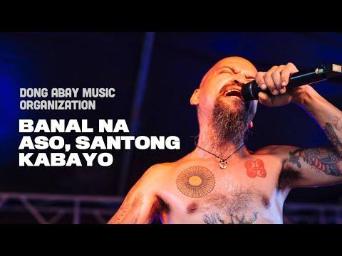 Dong Abay Music Organization - Banal na Aso, Santong Kabayo by Yano - 420 Philippines Peace Music 6