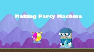 Growtopia : Making Party Machine
