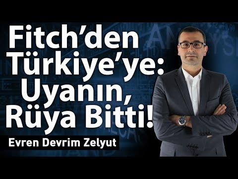 Fitch'den Türkiye'ye: Uyanın! Rüya Bitti!