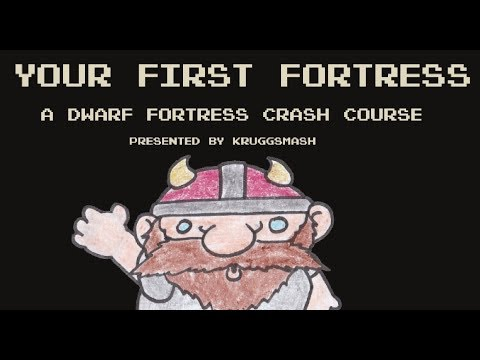 Your First Fortress: A Dwarf Fortress Crash Course