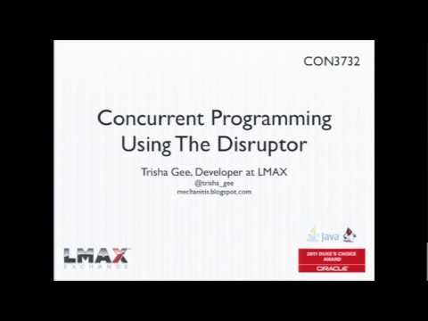 Concurrent Programming with the Disruptor