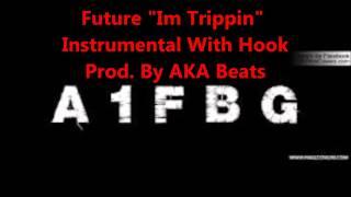 Future  Im Trippin  Instrumental With Hook
