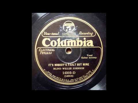 BLIND WILLIE JOHNSON - NOBODY'S FAULT BUT MINE - COLUMBIA