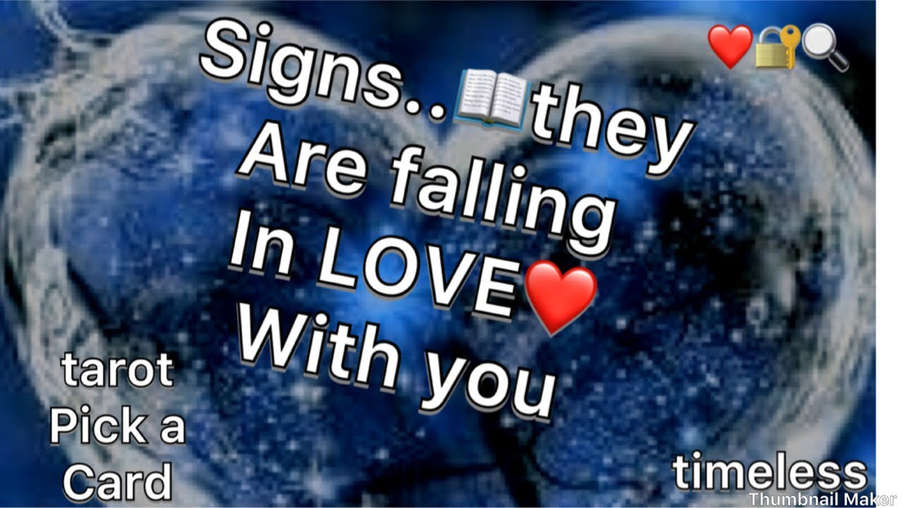 Signs they are falling in love with you pick a card