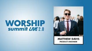 Worship Summit Live 2.0 - Matthew Davis