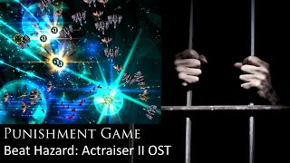 Punishment Game: Beat Hazard + Actraiser 2 OST