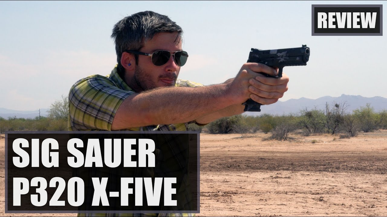 Sig Sauer P320 X-Five Review & Torture Test Video - Omaha
