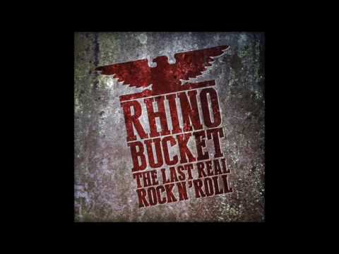 RHINO BUCKET  The Last Real Rock N Roll full