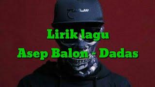 Download Mp3 Lirik Lagu Asep Balon - Dadas