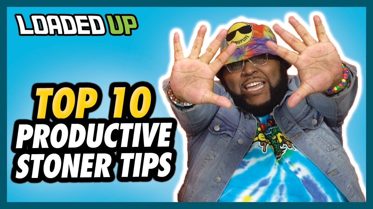 Top 10 Productive Stoner Tips For Beginner Smokers - YouTube