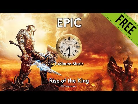1-Minute-Music [EPIC] - Rise Of The King - (Free EPIC Soundtrack 1)