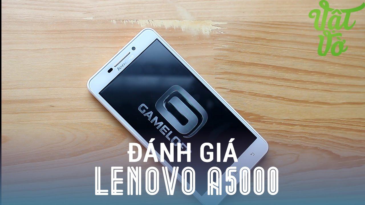 Vật Vờ – Đánh giá chi tiết Lenovo A5000: Vỏ phủ nano, pin rất trâu, được nâng cấp lên 5.0