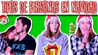 TIPOS de PERSONAS EN NAVIDAD en todas las familias! | Kika Nieto