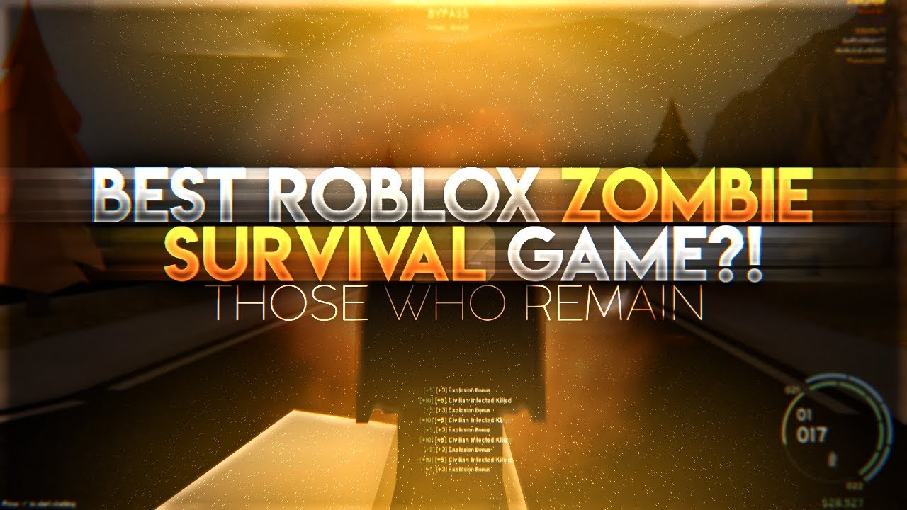 Best Roblox Zombie Games 2020 THE NEW BEST ROBLOX SURVIVAL GAME?!?! (THOSE WHO REMAIN!!)   YouTube