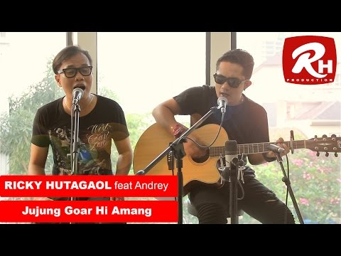 RICKY HUTAGAOL Ft. Andrey - JUJUNG GOAR HI AMANG (Cover)