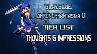 Thoughts & Impressions On BBCP 1.1 Tier List | Made My Own Tier List
