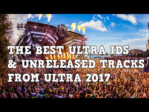 [Top 45] Ultra Music Festival 2017 ID's & Unreleased Tracks