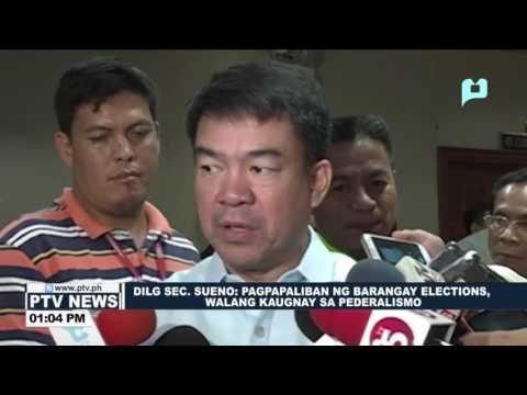 SILG Sueno: Pagpapaliban ng Barangay Elections, walang kaugnay sa pederalismo