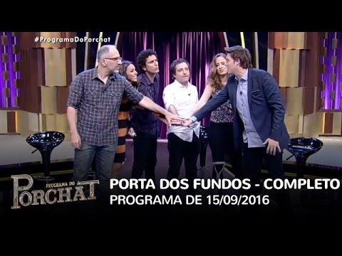 Programa do Porchat (completo) - Porta dos Fundos | 15/09/2016