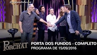 Baixar Programa do Porchat (completo) - Porta dos Fundos | 15/09/2016