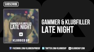 Gammer & Klubfiller - Late Night