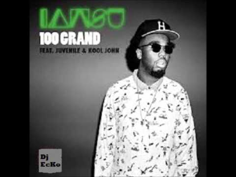 100 grand- Iamsu Ft. Juvenile & Kool John
