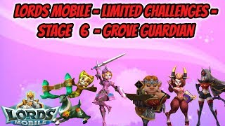 Lords Mobile - Limited Challenges - Stage 6 - Grove Guardian