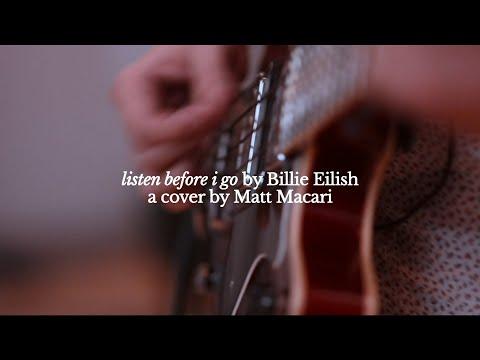 BILLIE EILISH | Listen Before I Go (Alt-Rock Cover By Matt Macari)
