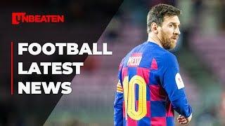 Football News [6 February 2020]: Juve want Pogba and van Dijk, Messi's revolt & MORE