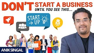 Don't Start A Business Until You Watch This!