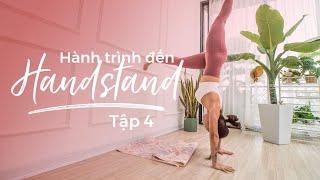 Hành trình đến Handstand | Bài 4 | Handstand on the wall ♡ Hana Giang Anh