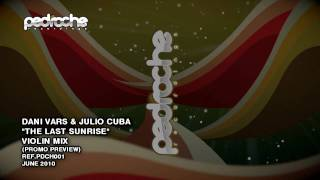 DANI VARS & JULIO CUBA - THE LAST SUNRISE (VIOLIN MIX) PREVIEW DEMO