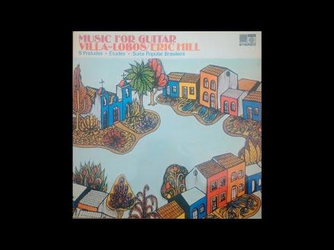Eric Hill Guitar Music Of Villa-Lobos