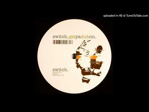 Switch - Get Ya Dub On (Re-Edit)