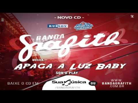 Banda Grafith - Apaga a Luz Baby | Verão 2016