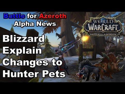 Hunter Pet Changes Explained by Blizzard | Battle for Azeroth Alpha News