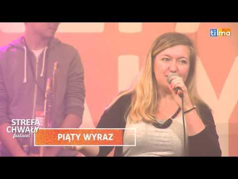 Strefa Chwały Festiwal 2016 – Koncert Piąty Wyraz